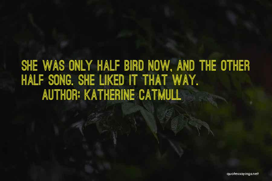 Katherine Catmull Quotes 227525