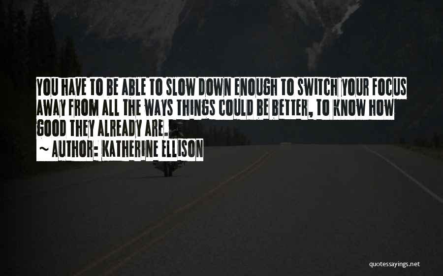 Katherine Ellison Quotes 334684