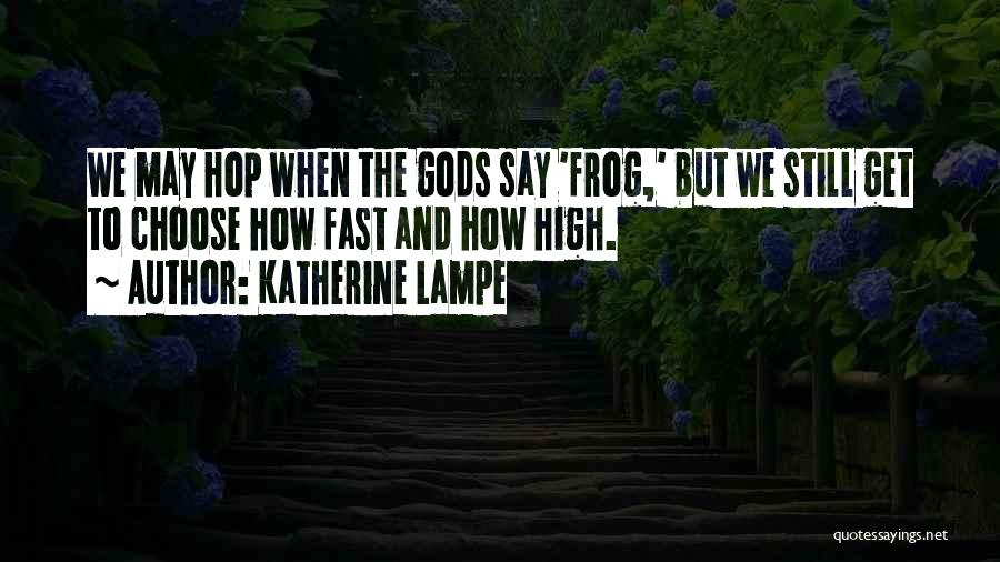 Katherine Lampe Quotes 1978637