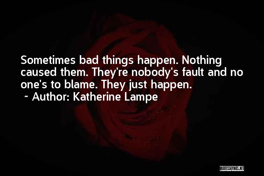 Katherine Lampe Quotes 731867