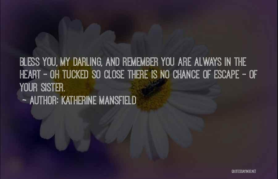 Katherine Mansfield Sister Quotes By Katherine Mansfield