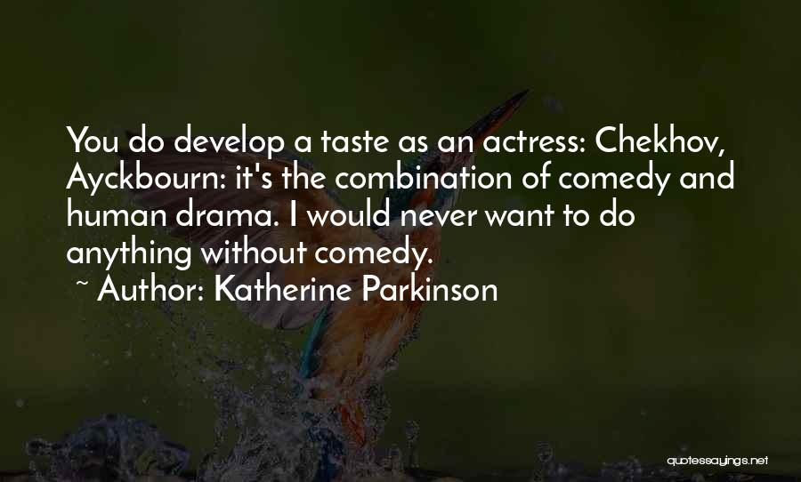 Katherine Parkinson Quotes 1723574