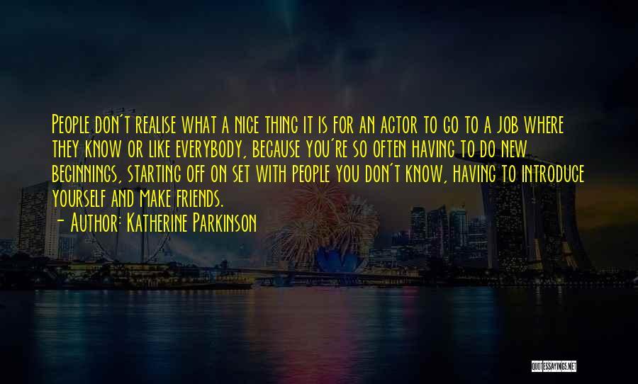 Katherine Parkinson Quotes 1803561
