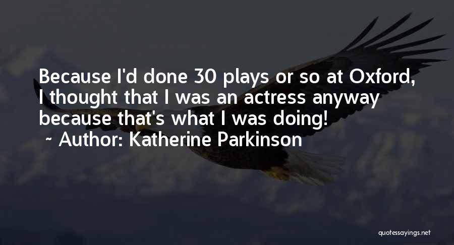 Katherine Parkinson Quotes 377586