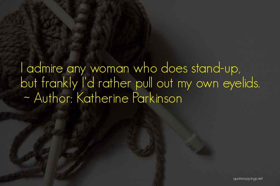 Katherine Parkinson Quotes 748603