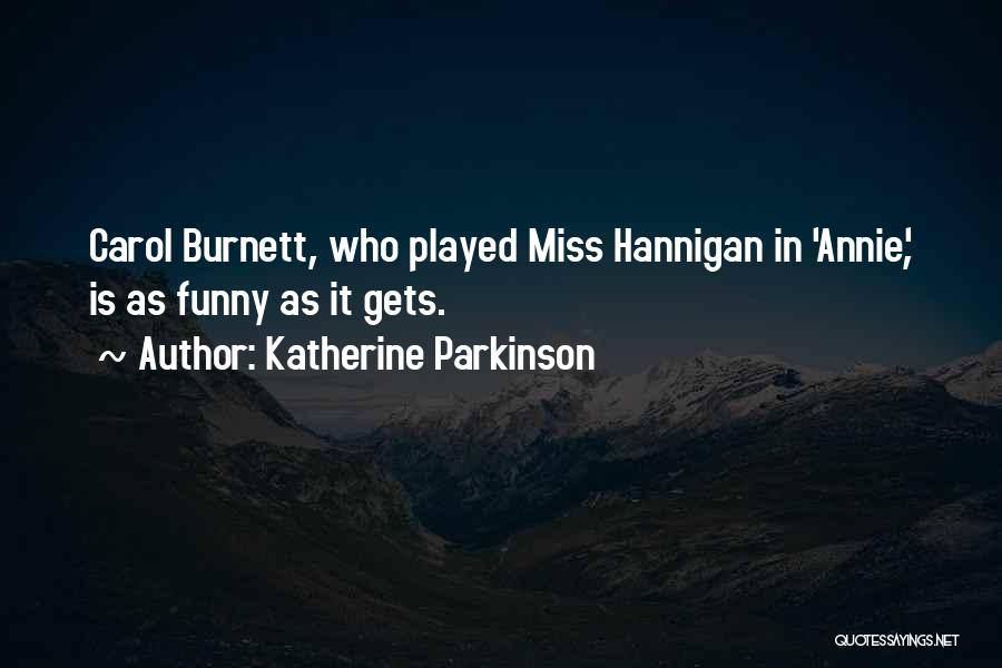 Katherine Parkinson Quotes 893878