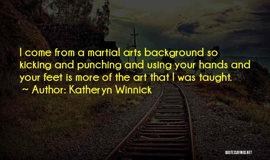 Katheryn Winnick Quotes 1466612
