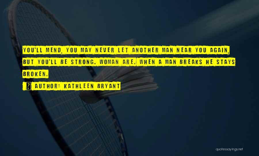 Kathleen Bryant Quotes 1904217