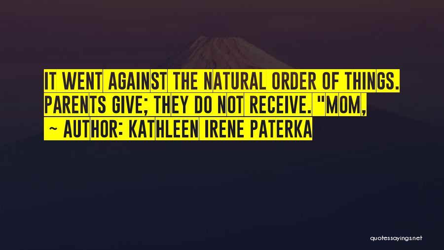 Kathleen Irene Paterka Quotes 1738154