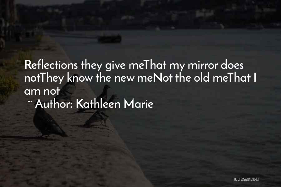 Kathleen Marie Quotes 703149