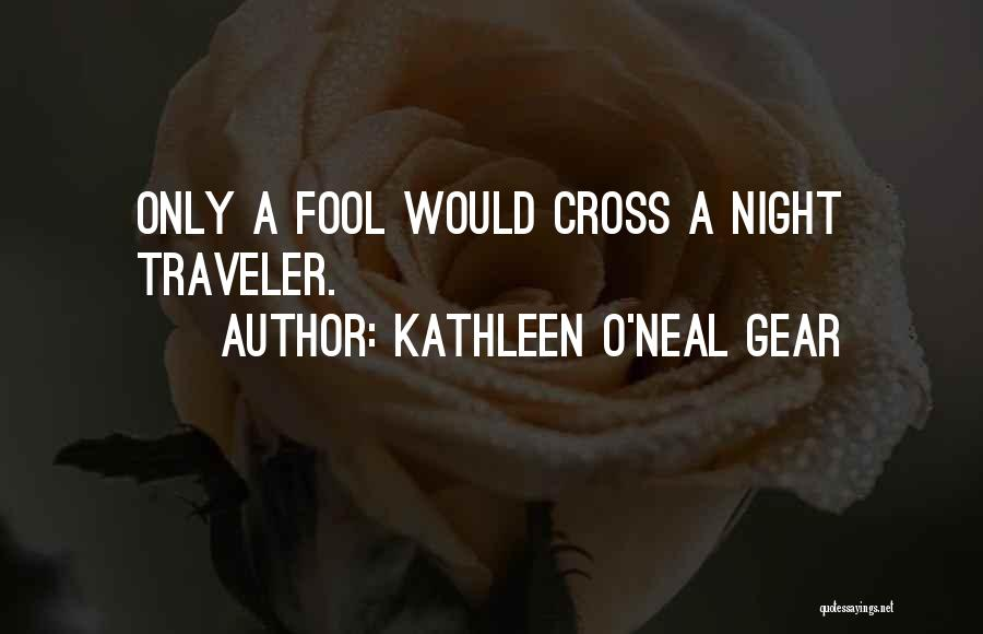 Kathleen O'Neal Gear Quotes 314200