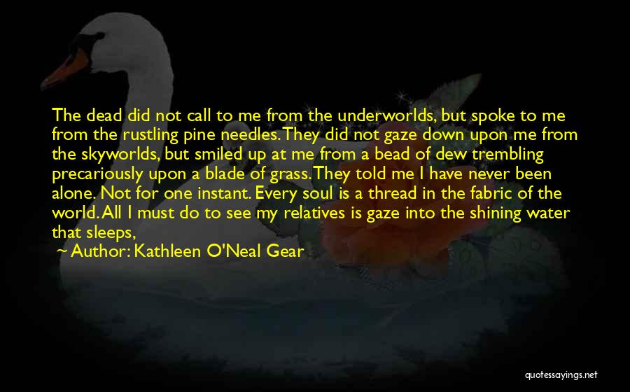 Kathleen O'Neal Gear Quotes 950027