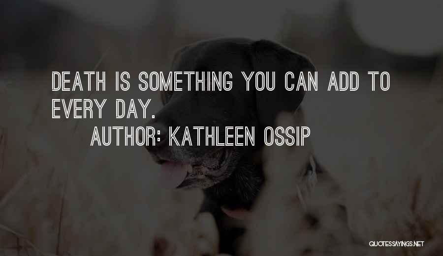 Kathleen Ossip Quotes 2035885