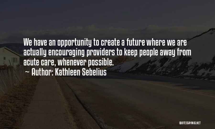 Kathleen Sebelius Quotes 670696