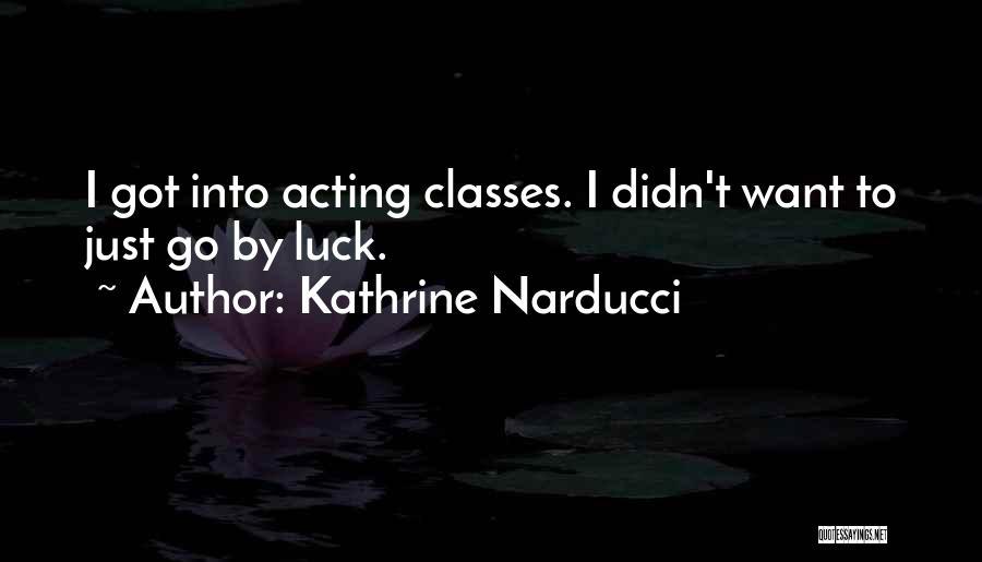 Kathrine Narducci Quotes 1873454