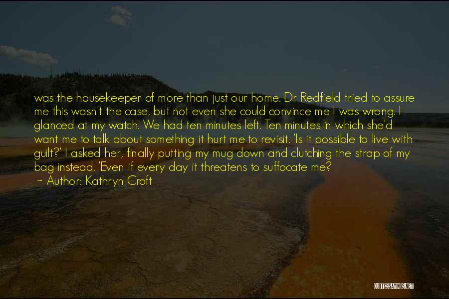 Kathryn Croft Quotes 269601