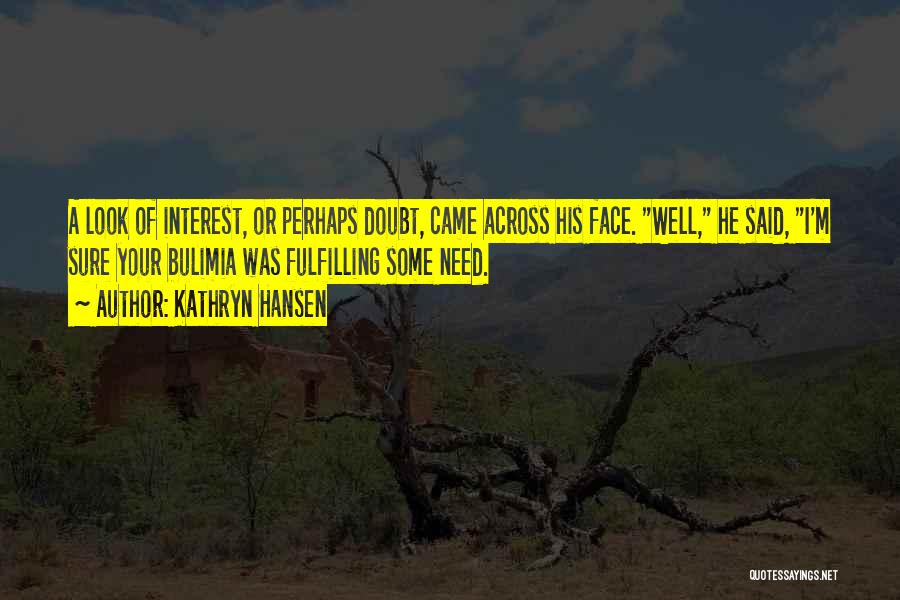 Kathryn Hansen Quotes 572476
