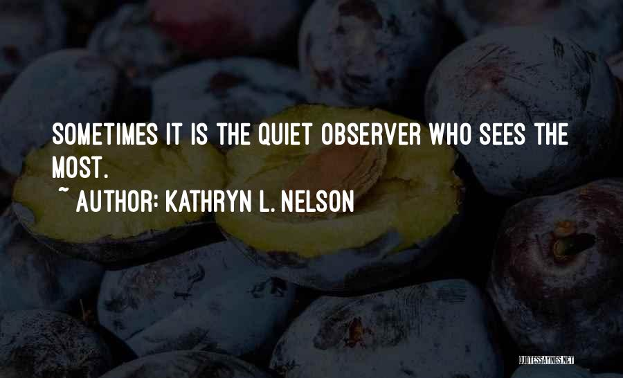 Kathryn L. Nelson Quotes 1389843
