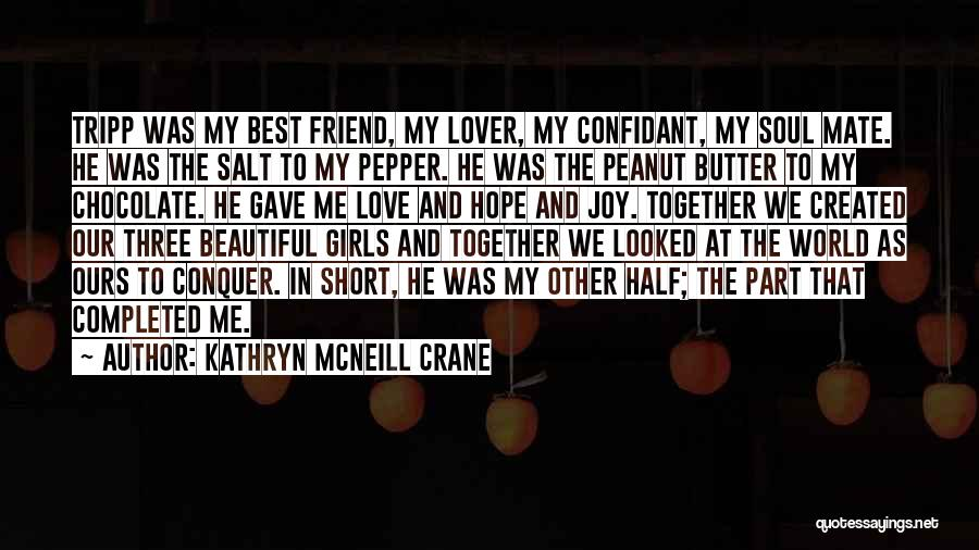 Kathryn McNeill Crane Quotes 761043