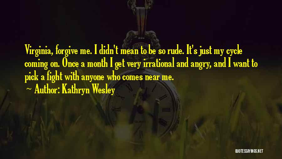 Kathryn Wesley Quotes 2035441