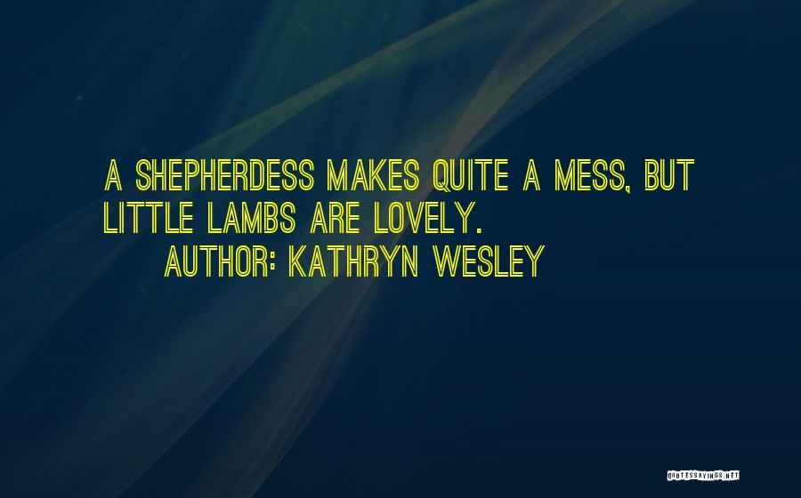 Kathryn Wesley Quotes 2258269