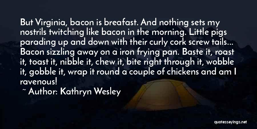 Kathryn Wesley Quotes 444176