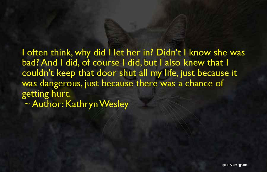Kathryn Wesley Quotes 717333