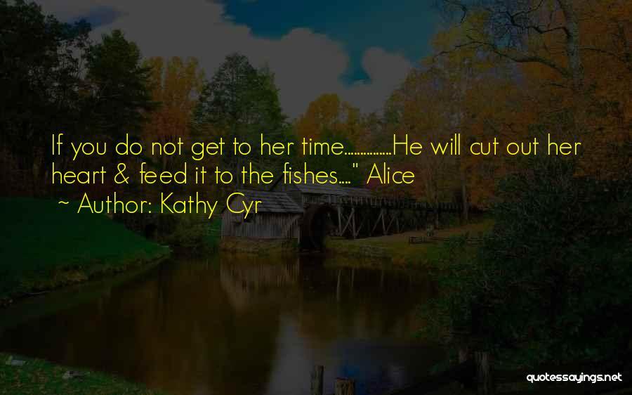 Kathy Cyr Quotes 460377