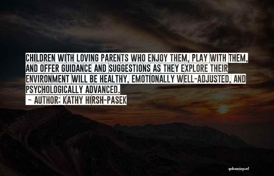 Kathy Hirsh-Pasek Quotes 867371