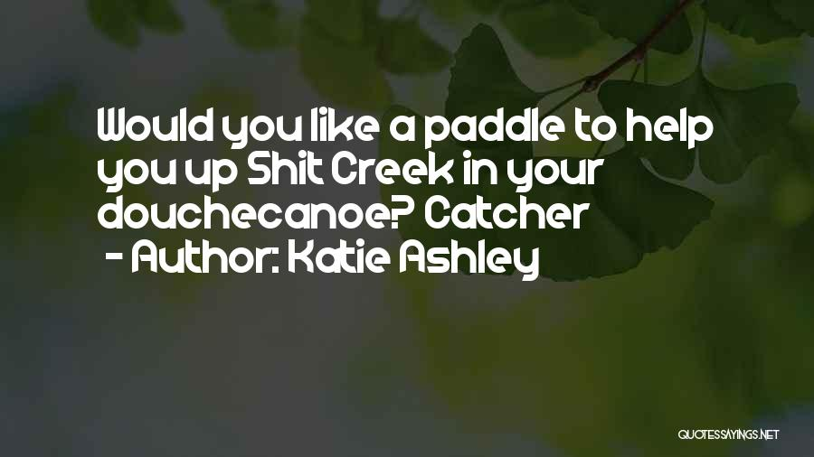 Katie Ashley Quotes 1321102