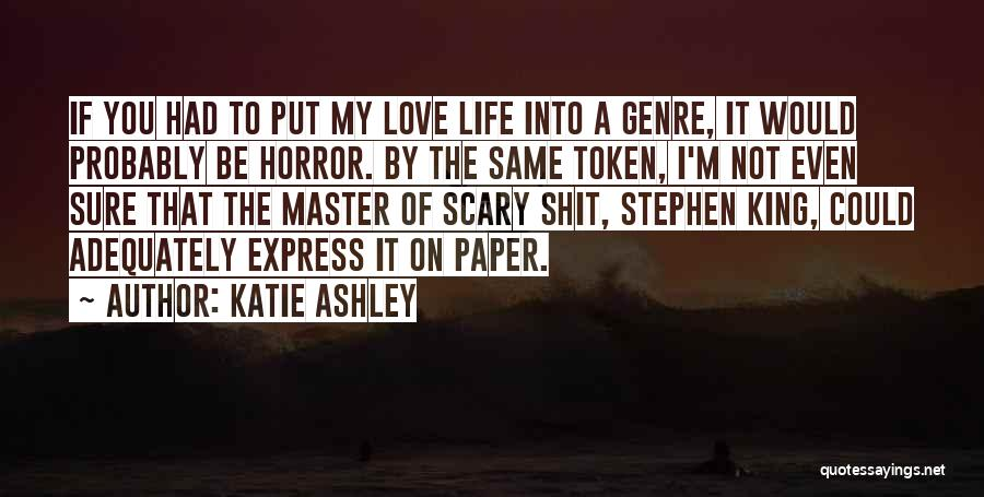 Katie Ashley Quotes 1321638