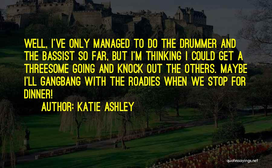 Katie Ashley Quotes 1329529
