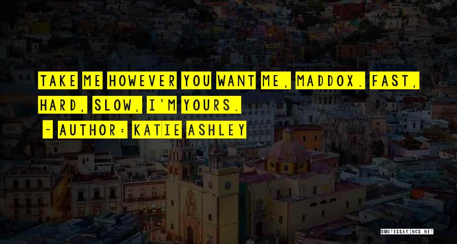 Katie Ashley Quotes 1456677