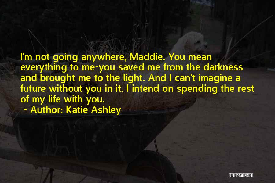 Katie Ashley Quotes 150265