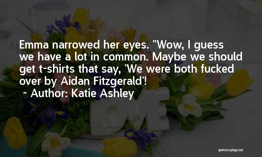 Katie Ashley Quotes 368598