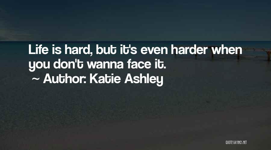Katie Ashley Quotes 532734