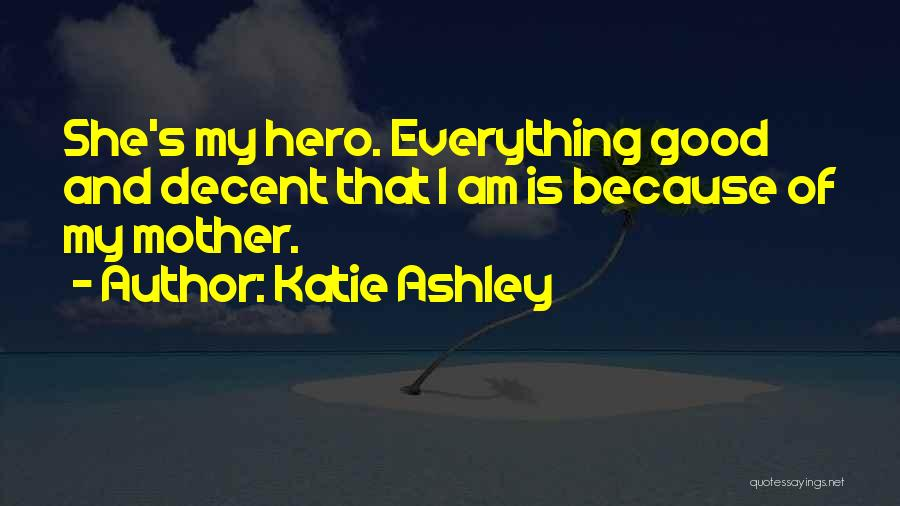 Katie Ashley Quotes 918957