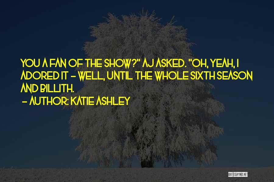 Katie Ashley Quotes 982921