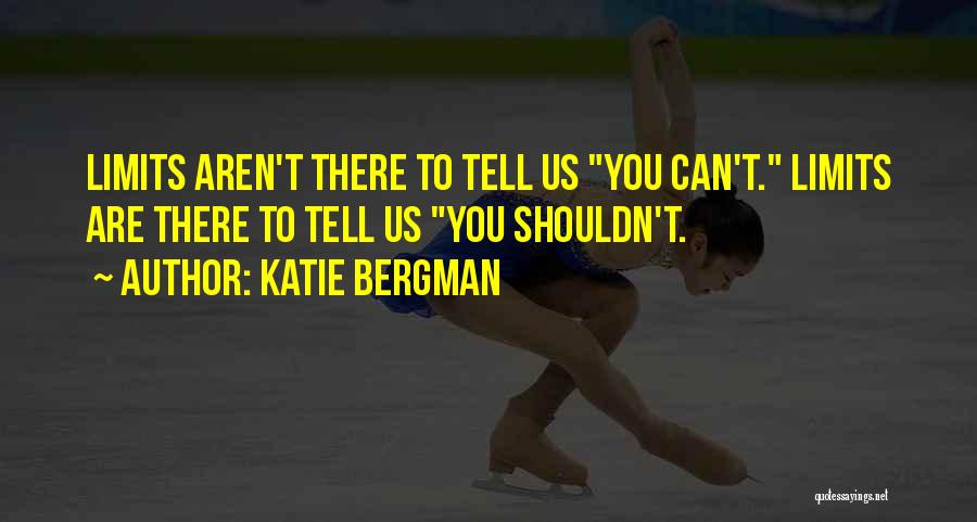 Katie Bergman Quotes 503628