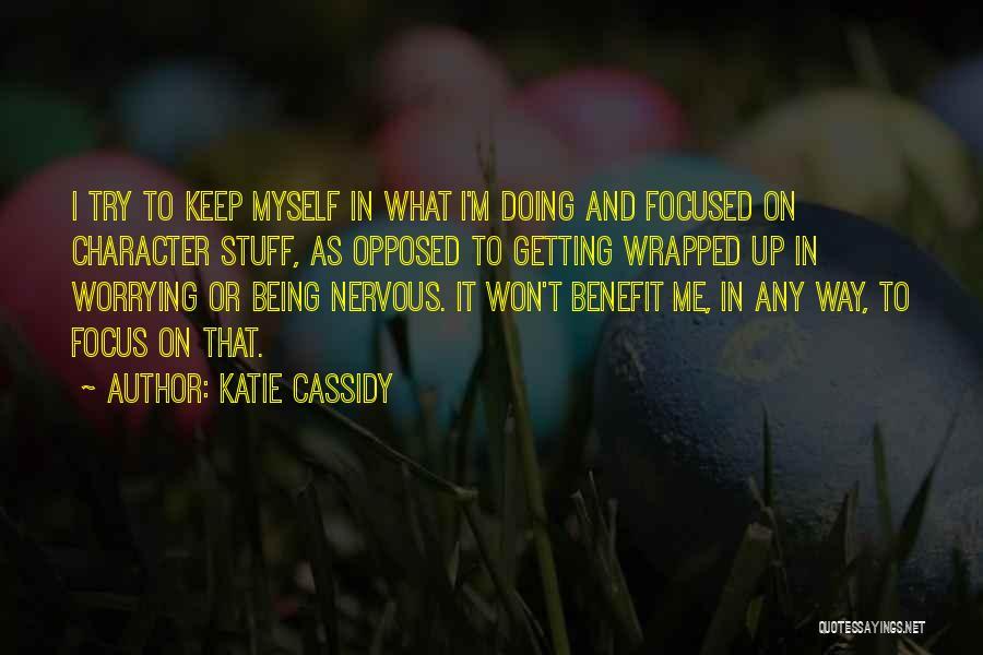 Katie Cassidy Quotes 1545793