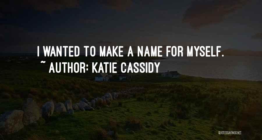 Katie Cassidy Quotes 2088384