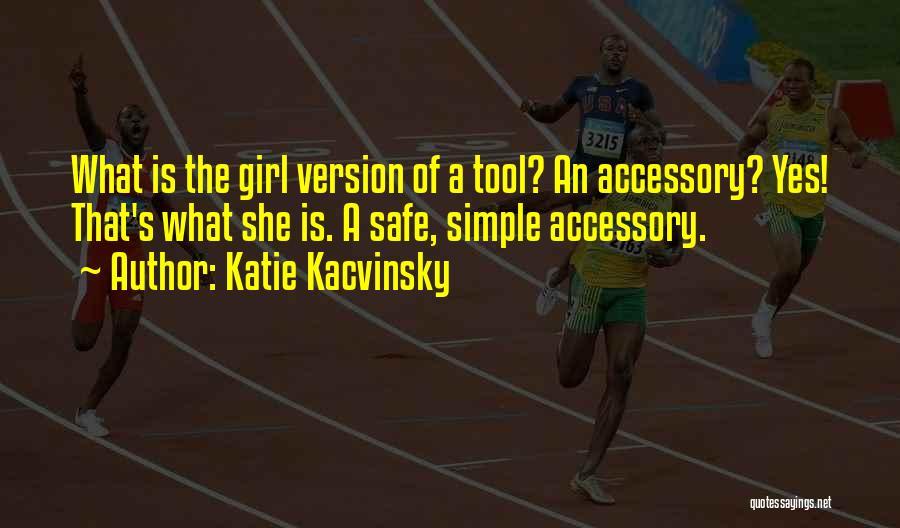 Katie Kacvinsky Quotes 1032893