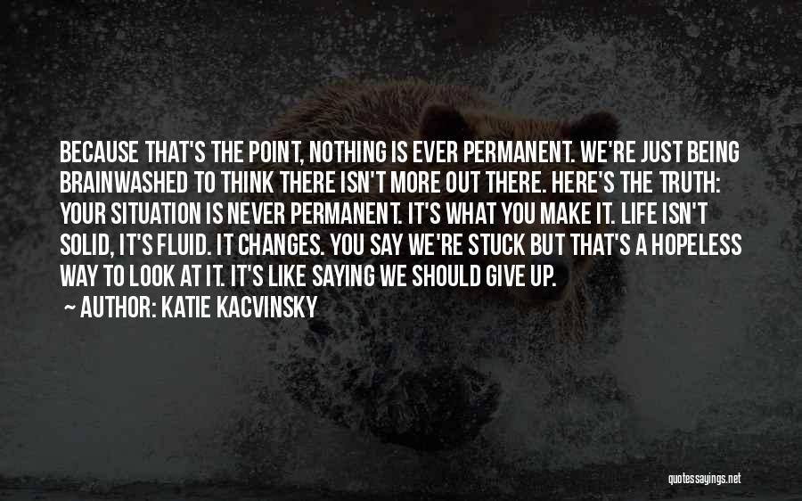 Katie Kacvinsky Quotes 1659086
