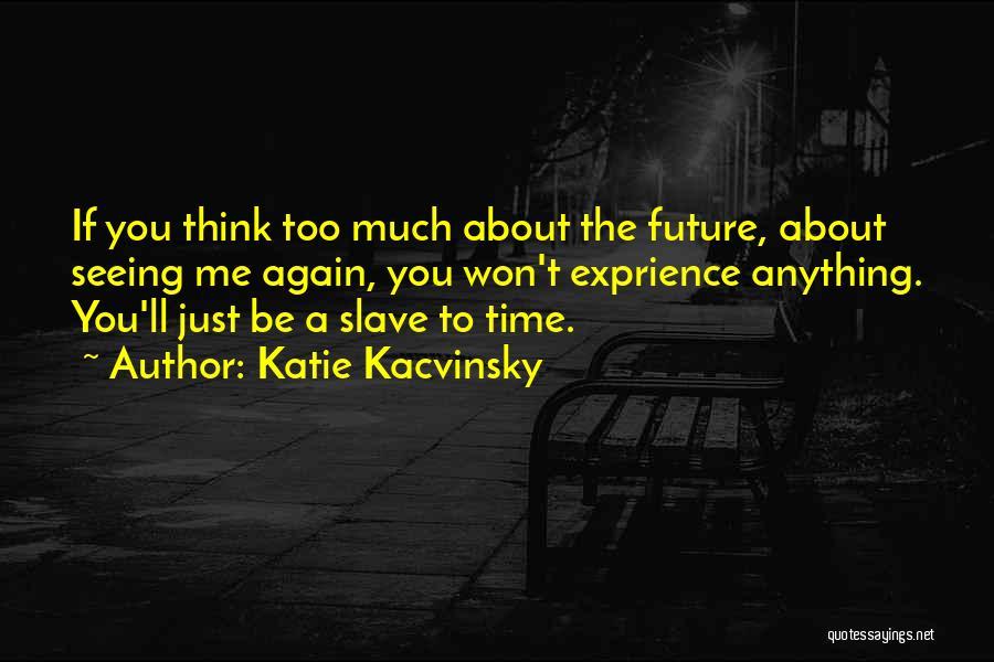 Katie Kacvinsky Quotes 1848711