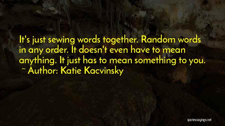 Katie Kacvinsky Quotes 189523
