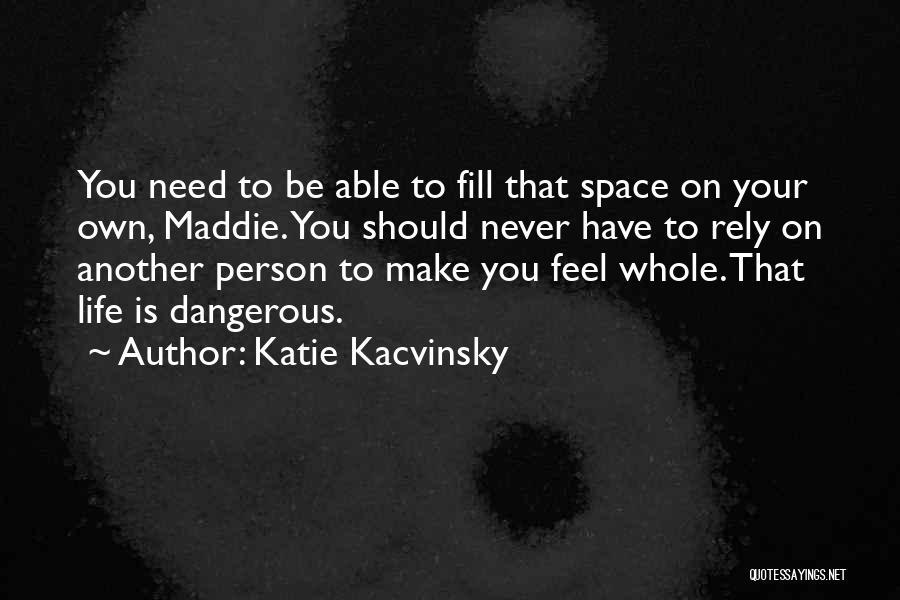 Katie Kacvinsky Quotes 214866