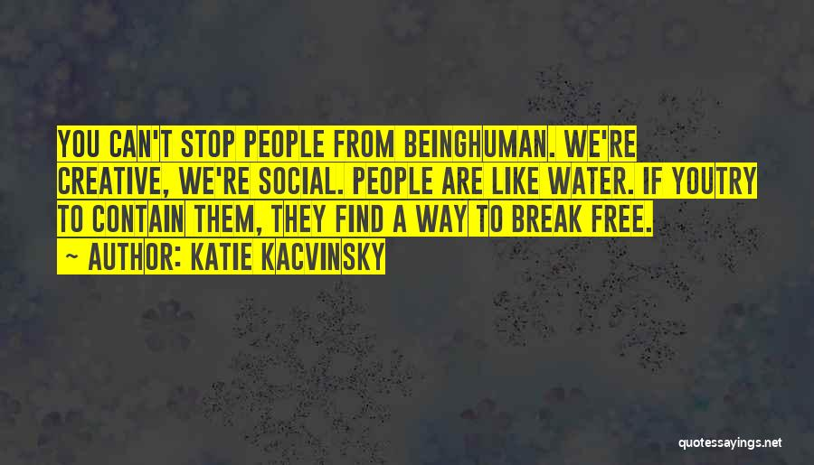 Katie Kacvinsky Quotes 283207