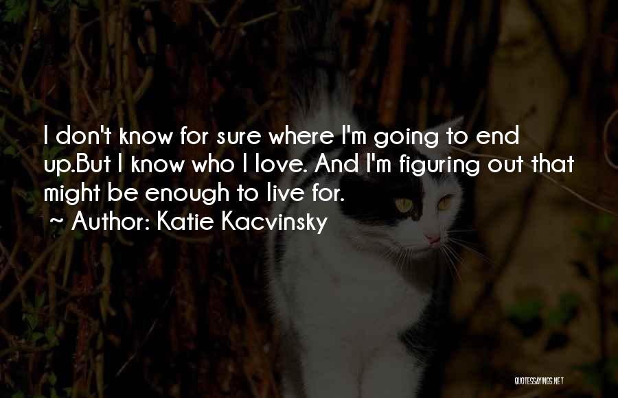 Katie Kacvinsky Quotes 290548