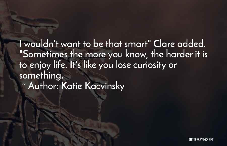Katie Kacvinsky Quotes 382612