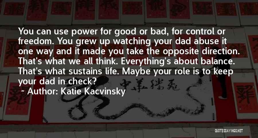 Katie Kacvinsky Quotes 491040